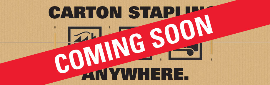 Carton Stapling Anywhere - Coming Soon